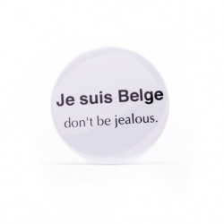 Button Je suis Belge don't be jealous.