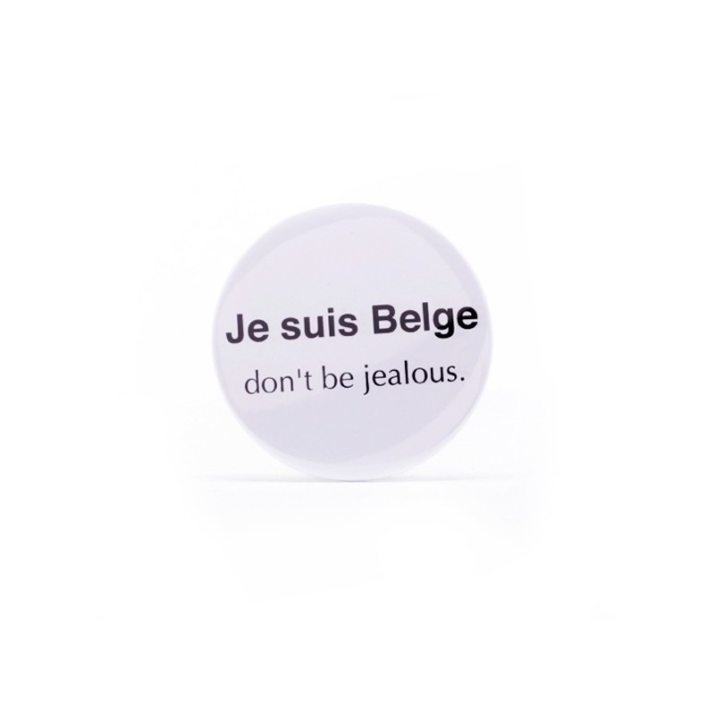 Badge Je suis Belge don't be jealous.