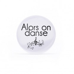 Badge Alors on danse