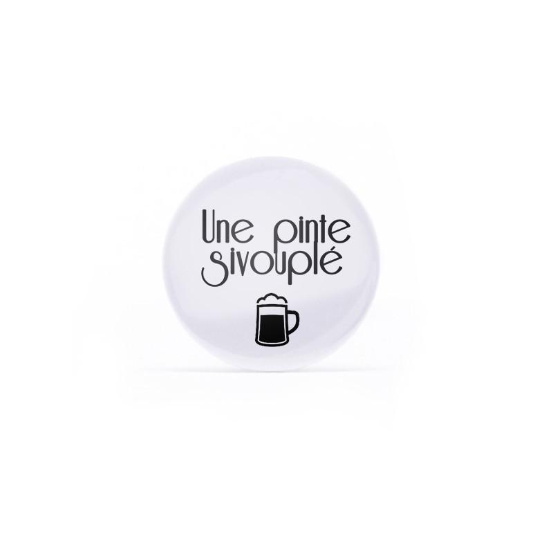 Badge Une pinte sivouplé