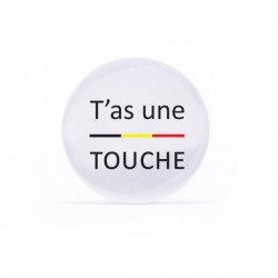 Badge T'as une touche