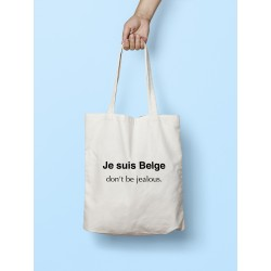 Tote bag Je suis Belge don't be jealous
