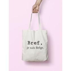 Tote bag Bref, je suis Belge.