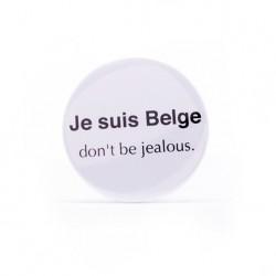Badge Je suis Belge don't be jealous.
