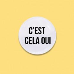Badge C'est cela oui