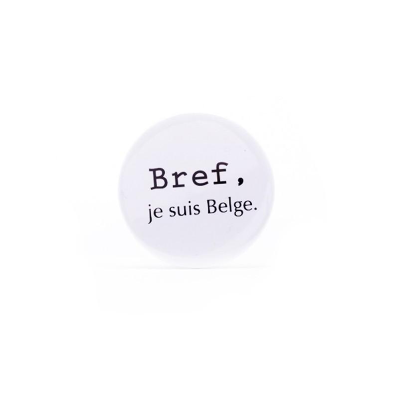 Badge Bref, je suis Belge.