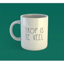 Mug Trop is te veel