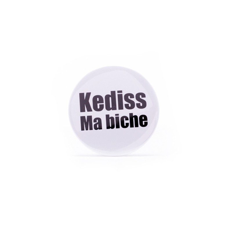Badge Kediss ma biche