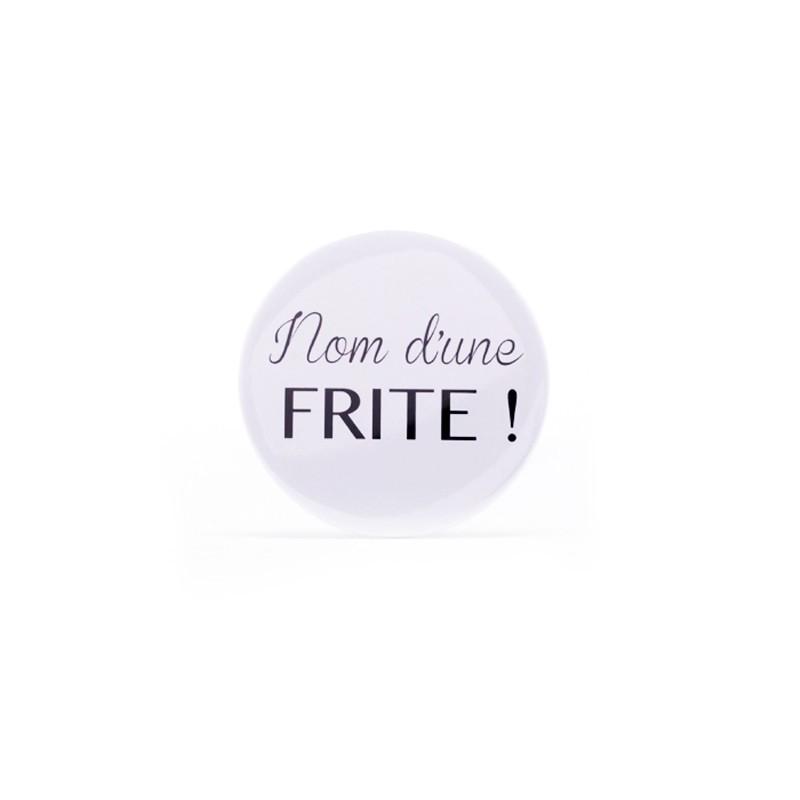 Badge Nom d'une frite