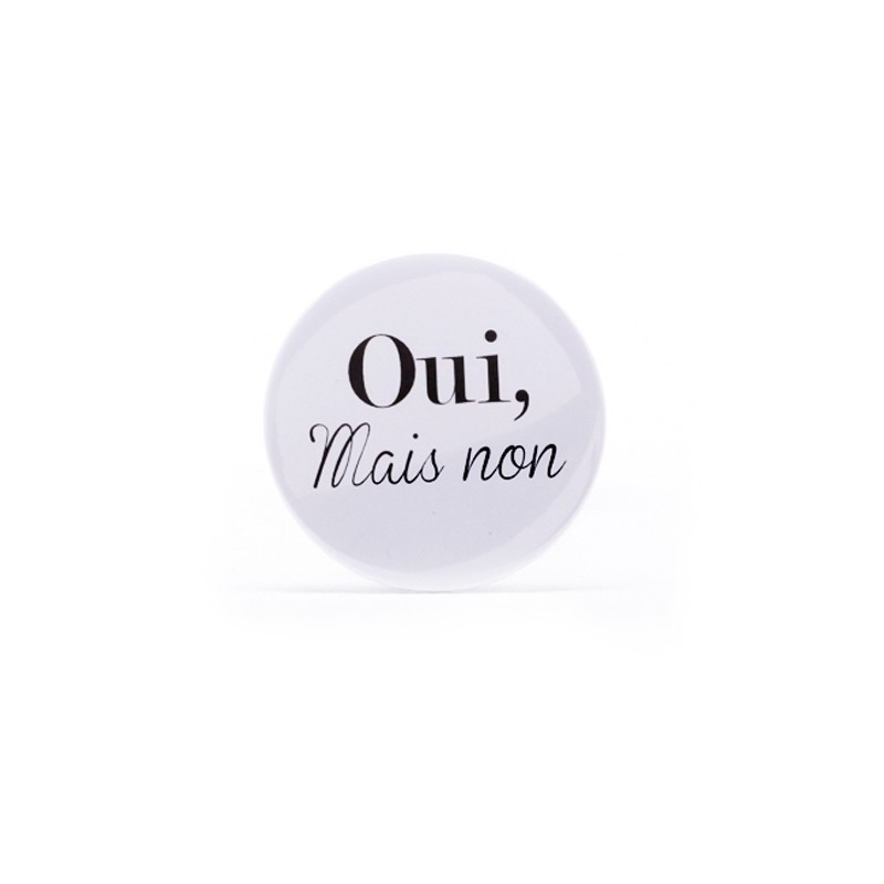 Badge Oui, mais non