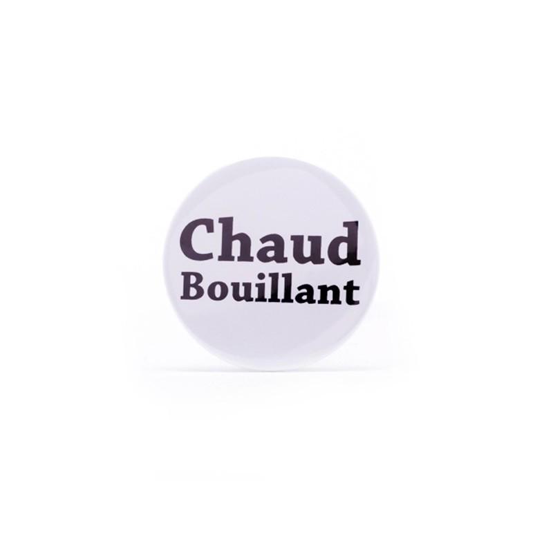 Badge Chaud bouillant