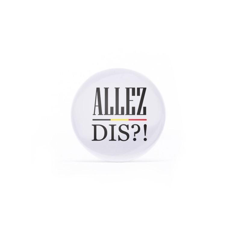 Badge Allez dis