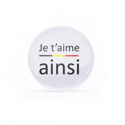Badge Je t'aime ainsi