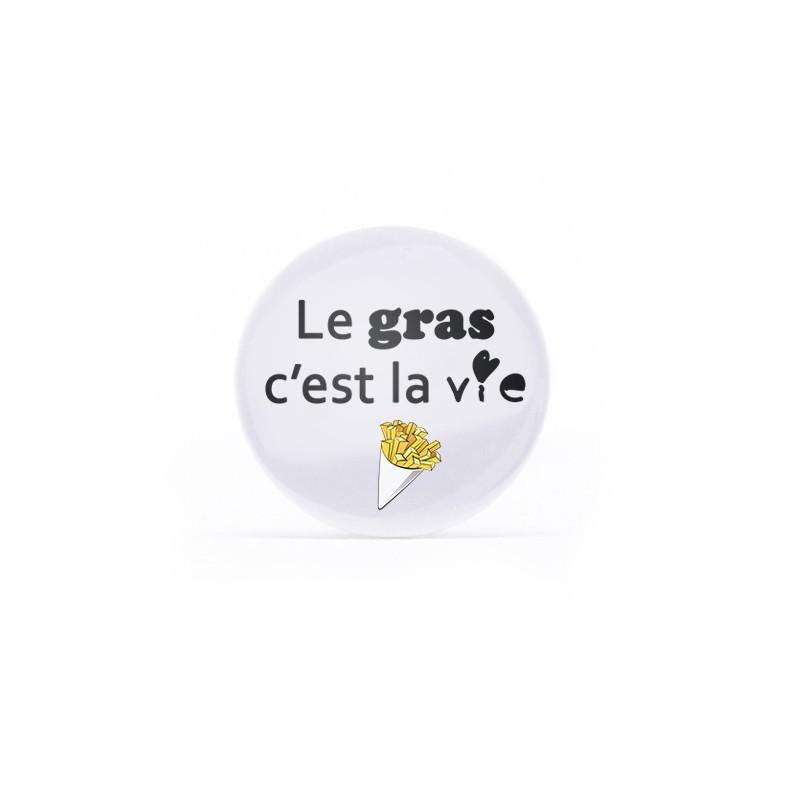 Badge Le gras c'est la vie
