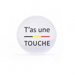 Badge T'as une touche